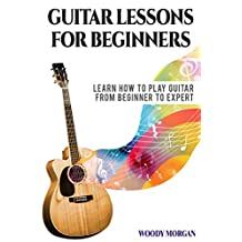 Guitar Lessons for Beginners: Learn How to Play Guitar from Beginner to Expert - Chords, Technique, Fretboard and Music Theory (English Edition)