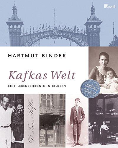 Kafkas Welt: Eine Lebenschronik in Bildern