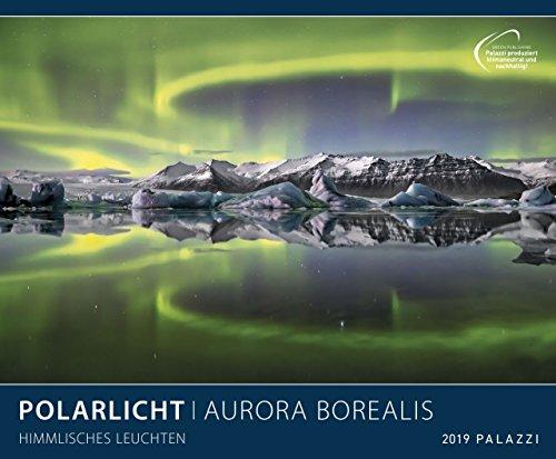 POLARLICHT 2019: AURORA BOREALIS - Nordlichter - Himmlisches Leuchten - Pol-leuchten