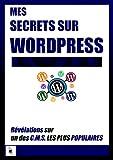 Telecharger Livres Mes Secrets Sur Wordpress Revelations sur un des CMS les plus populaires (PDF,EPUB,MOBI) gratuits en Francaise