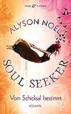 Vom Schicksal bestimmt: Soul Seeker 1 - Roman
