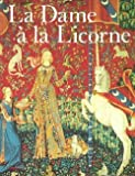The Lady and the Unicorn by Alain Erlande-Brandenburg front cover