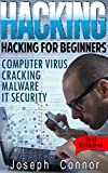 Hacking: Hacking for Beginners: Computer Virus, Cracking, Malware, IT Security - 3rd Edition (Computer Programming for Beginners)