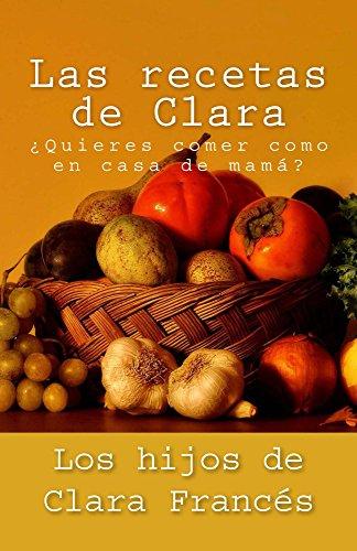 Las recetas de Clara por Clara Francés