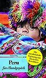 Peru fürs Handgepäck: Geschichten und Berichte - Ein Kulturkompass (Unionsverlag Taschenbücher)