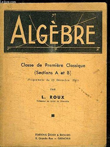 ALGEBRE - CLASSE DE PREMIERE CLASSIQUE (SECTION A ET B)
