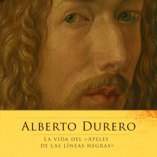 Alberto Durero: La vida del Apeles de las líneas negras [Albrecht Dürer: Master of the Black Line]  Audiolibri