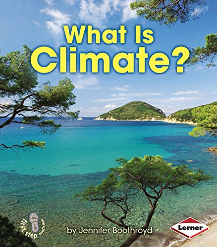 What Is Climate? (First Step Nonfiction)