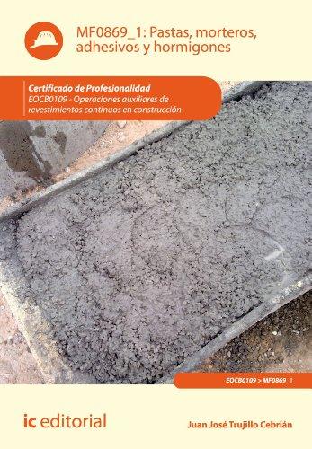Pastas, morteros, adhesivos y hormigones. EOCB0109 por Juan José Trujillo Cebrián