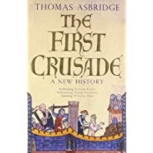 The First Crusade: A New History by Thomas Asbridge (2005-04-04)