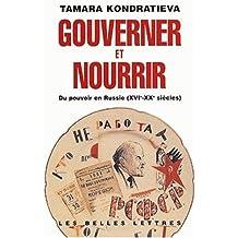Gouverner Et Nourrir: Du Pouvoir En Russie (Xvie-Xxe Siecles) (Histoire)