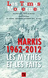 Les Temps Modernes: Harkis 1962-2012:Les mythes et les faits