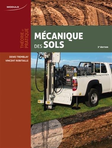 Mécanique des sols : Théorie et pratique par Denis Tremblay, Vincent Robitaille
