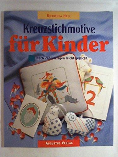 Kreuzstich-Motive für Kinder. Nach Zählvorlagen leicht gestickt (Zahlen Gestickte)