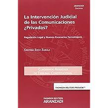 Intervención Judicial de las comunicaciones ¿privadas?,La (Cuadernos - Tribunal Constitucional)