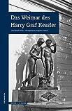 Das Weimar des Harry Graf Kessler (WEGMARKEN. Lebenswege und geistige Landschaften)