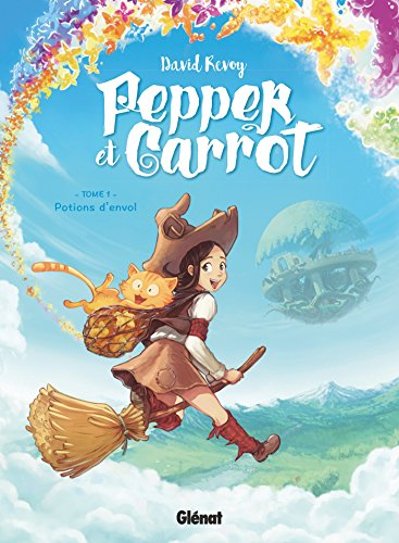 Pepper et Carrot - Tome 01: Potions d'envol par David Revoy