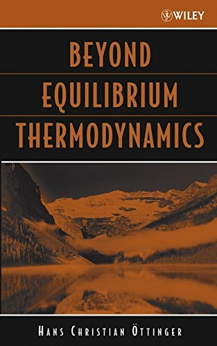 beyond-equilibrium-thermodynamics-by-author-hans-christian-ottinger-published-on-march-2005