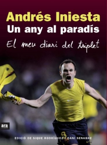 Un any al paradís: El meu diari del triplet (Catalan Edition) por Sique Rodríguez Gairí