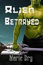 Alien Betrayed (Zyrgin Warriors Book 3)