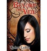 [ Beyond The Veil ] By Loftis, Quinn (Author) [ Dec - 2012 ] [ Paperback ]