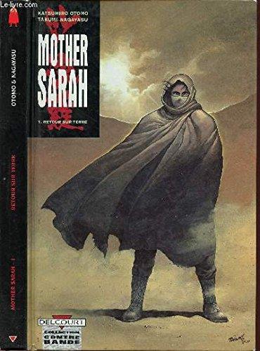 Mother Sarah, tome 1 : Retour sur terre par Katsuhiro Otomo