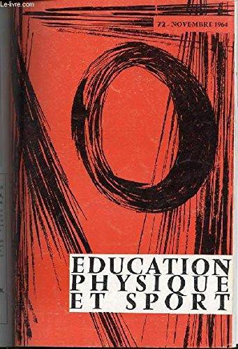 EDUCATION PHYSIQUE ET SPORT N°72 / NOVEMBRE 1964 - COUREURS DANS LES VIRAGES / RECHERCHE EN GYMNASTIQUE AUX AGRES / METHODE SPORTIVE : 38 LECONS / INITIATION A LA PLONGEE SPORTIVE / PERSPECTIVES D'AVENIR POUR LES LOISIRS / GYMNASTIQUE VOLONTAIRE / ETC.
