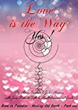 Love is The Way: A channeled treatise (Born in Paradise -Healing Old Earth Book 1) (English Edition)