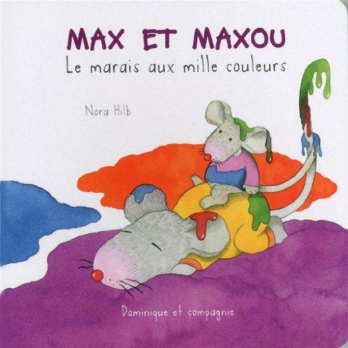 MAX ET MAXOU -MARAIS AUX MILLE COULEURS par (Cartonné)