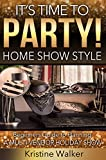 It's Time to Party! Home Show Style: A Beginner's Guide to Planning a Multi-Vendor Holiday Show (English Edition)