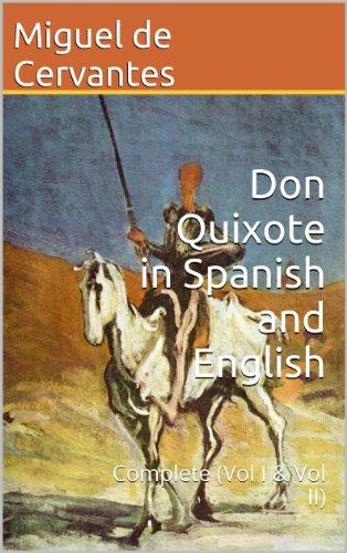 Don Quixote in Spanish and English: Complete (Vol I & Vol II)