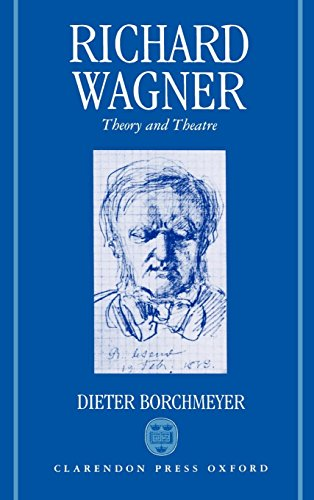 Richard Wagner: Theory and Theatre