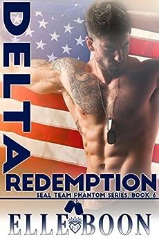 Delta Redemption, SEAL Team Phantom Series Book 6 (English Edition) par [Boon, Elle]