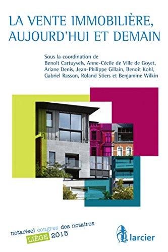 La vente immobilire, aujourd'hui et demain