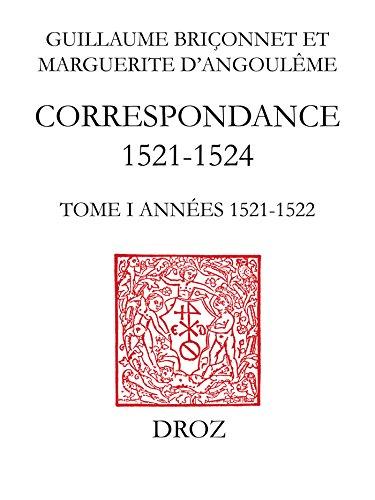 Correspondance (1521-1524): TomeI, Années 1521-1522 (Travaux d'Humanisme et Renaissance t. 141)