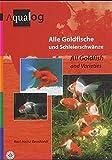 Aqualog, Bd.11, Alle Goldfische und Schleierschwänze
