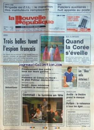 NOUVELLE REPUBLIQUE (LA) [No 13170] du 03/02/1988 - LIBAN / 3 BALLES TUENT L'ESPION FRANCAIS - LE FINANCEMENT DES PARTIS - MAREE NOIRE / FINISTERE ET COTES-DU-NORD - LE PLAN POLMAR DECLENCHE - INTENTIONS PAR TARIBO - TERRITOIRES OCCUPES / ISRAEL - 2 MINISTRES JUSTIFIENT LA MATRAQUE - LES SPORTS - FRANCE ET SUISSE EN FOOT - LES JEUX OLYMPIQUES / QUAND LA COREE S'EVEILLE - BLOIS / POLICIERS AUXILIAIRES / 8 APPELES AU POSTE - LE MARATHON DES INSTITUTEURS REMPLACANTS par Collectif