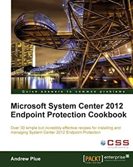 Microsoft System Center 2012 Endpoint Protection Cookbook von [Plue, Andrew]