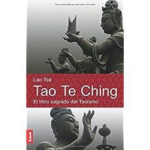 Tao te ching: El Libro Sagrado Del Taoísmo