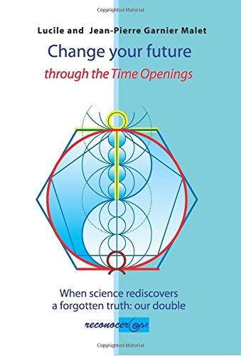 change-your-future-through-the-time-opening-when-science-rediscovers-a-forgotten-truth-our-double