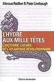 L' Hydre aux mille têtes - L'histoire cachée de l'Atlantique révolutionnaire