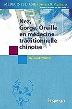 Nez, Gorge, Oreille en médecine traditionnelle chinoise de Bernard Cygler
