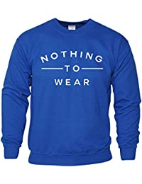 Nothing To Wear Du Nouveau Slogan élégant drôle Sueur Hommes Haut de cadeau