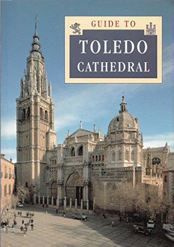 Toledo cathedral: visitor's guide