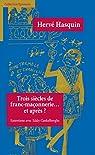 Trois Siècles de franc-maçonnerie....et après? par Hasquin