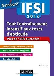 IFSI 2016 Tout l'entraînement intensif aux tests d'aptitude: Concours infirmiers - Plus de 1 800 exercices