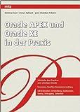 Oracle APEX und Oracle XE in der Praxis von Dietmar Aust ,,Jens-Christian Pokolm ,,Denes Kubicek ( 18. Dezember 2009 )