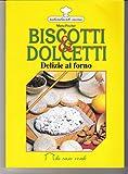 Scarica Libro Biscotti e dolcetti Delizie al forno (PDF,EPUB,MOBI) Online Italiano Gratis