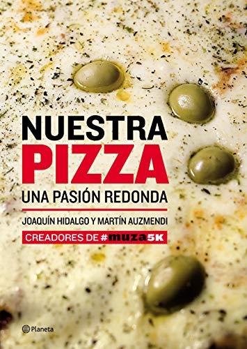 Nuestra pizza. Una pasión redonda por José Joaquín Hidalgo