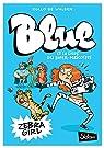 Blue et la ligue des super-mascottes, tome 1 : Zebra Girl par Rollo de Walden